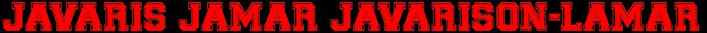 JAVARIS+JAMAR+JAVARISON-LAMAR%0A